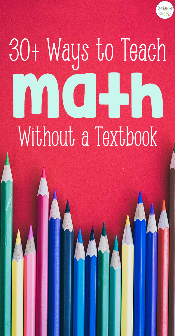 Try these 30+ ways to teach math without a textbook, with interactive ideas from kindergarten to high school.