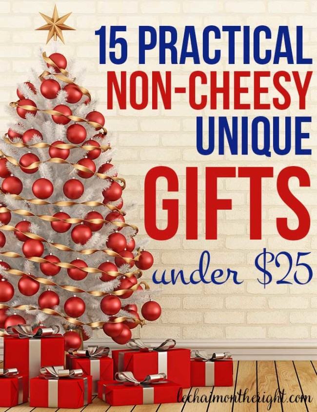 - 15 Practical Unique Non-Cheesy Gifts Under $25