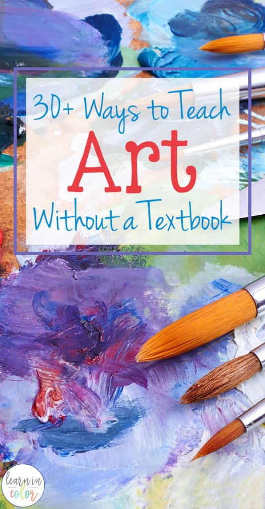 Pictures are worth a thousand words - and teaching art doesn't have to be boring! Here are 30+ hands-on ways to teach art without a textbook!