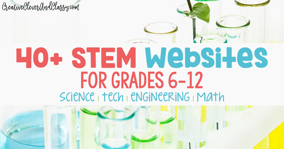 These 40+ free STEM websites: science, technology, engineering, and mathematics are for grades 6-12, and great for teaching STEM.