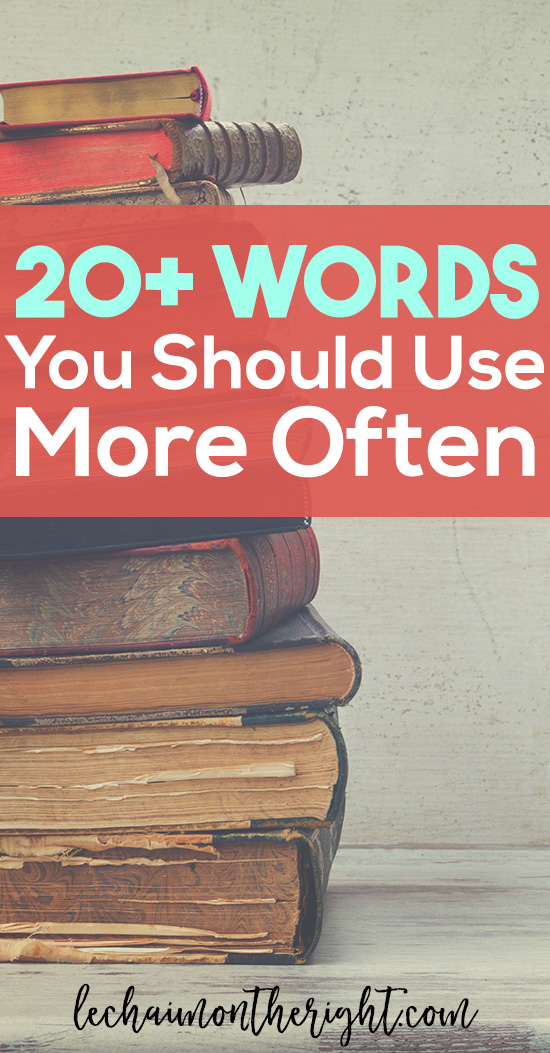 Grow your vocabulary to make your sound smarter! Here are 20+ vocabulary words that you should use more often, both in writing and in everyday life.