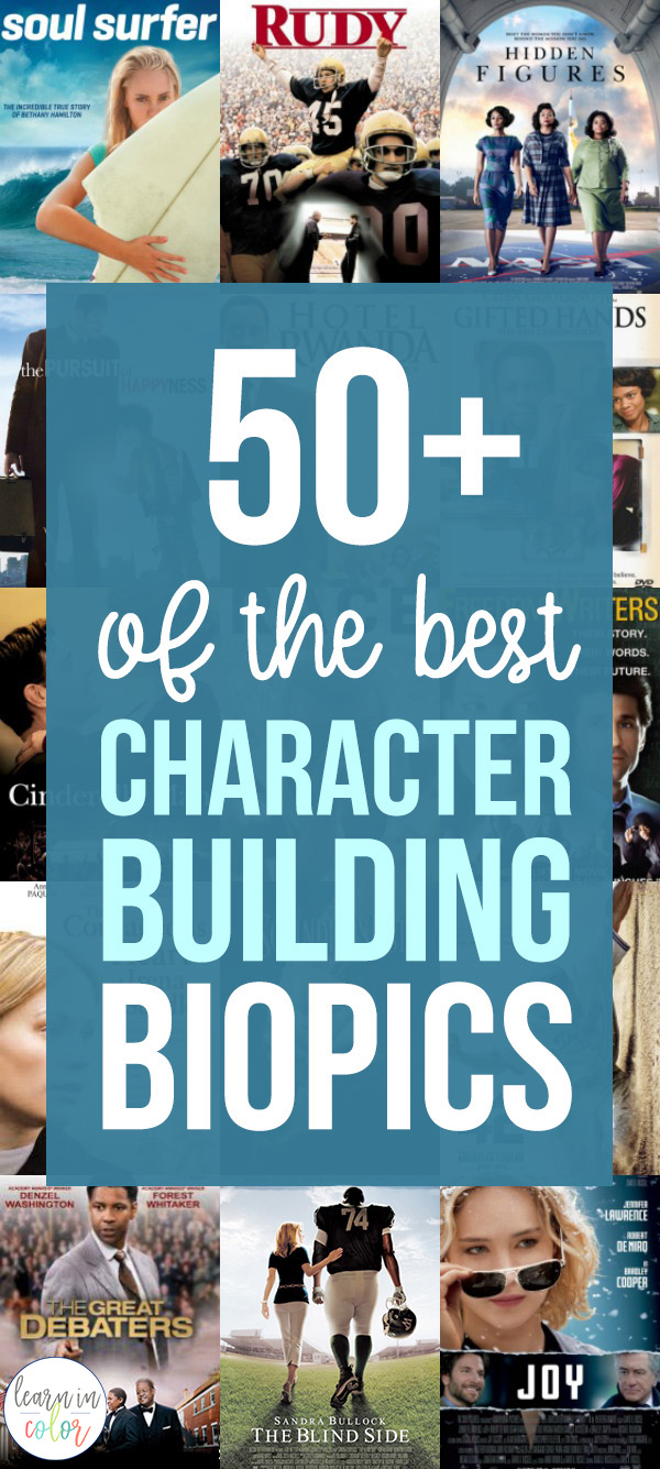 Biopics are a great way to teach the extraordinary power of what one person can accomplish. Here is a list of50+ of the Best Character-Building Biographies.