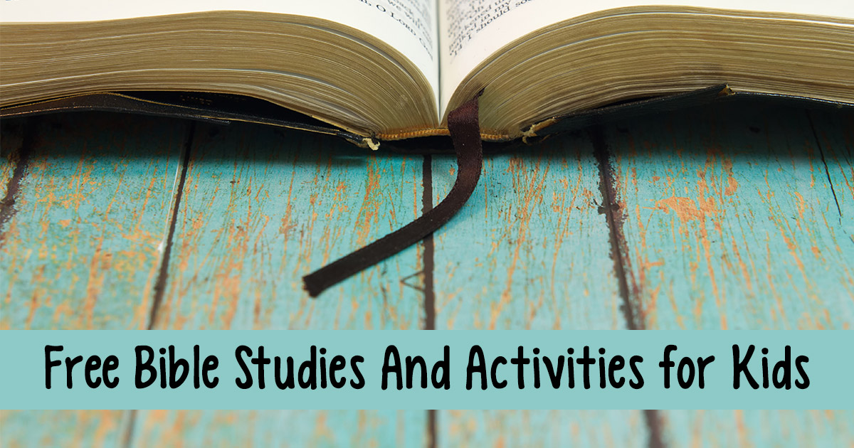 Free Bible Studies for Kids And Bible Activities for Kids