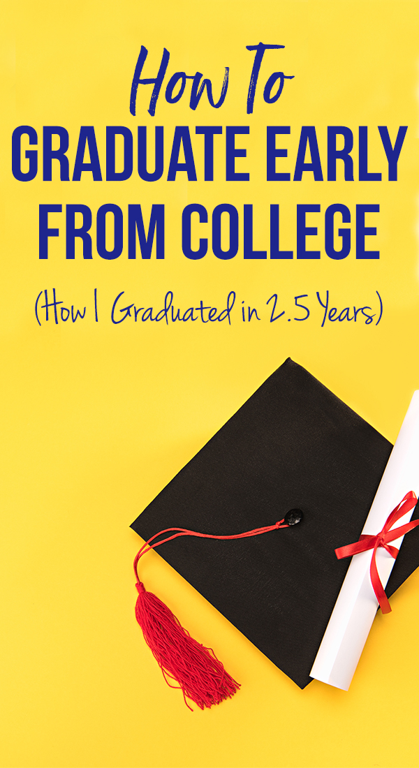 Graduating early might seem crazy to some people. For me, it was a great personal choice that saved me a lot of time and money. Here is how to graduate early from college!