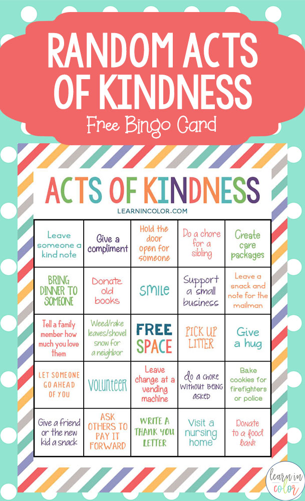 Use this random acts of kindness for kids bingo card and these 25 acts of kindness to help teach the importance of kindness.