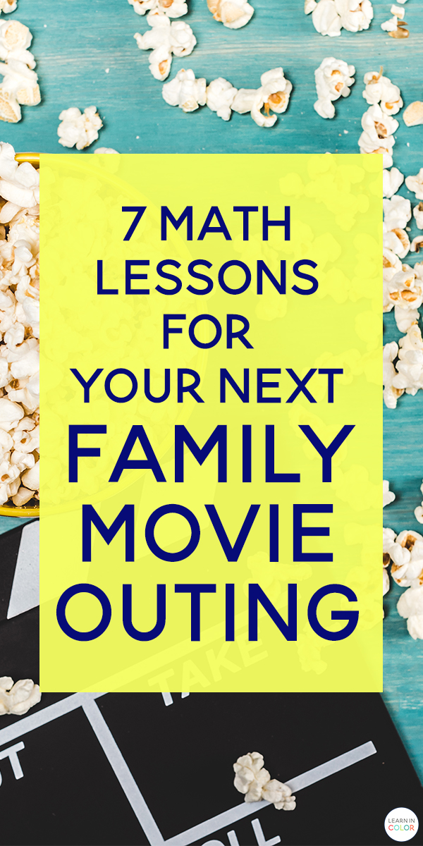 If you are looking for ways to turn movie time into educational time as well, look below at these 7 math lessons to tie into your next family movie outing.
